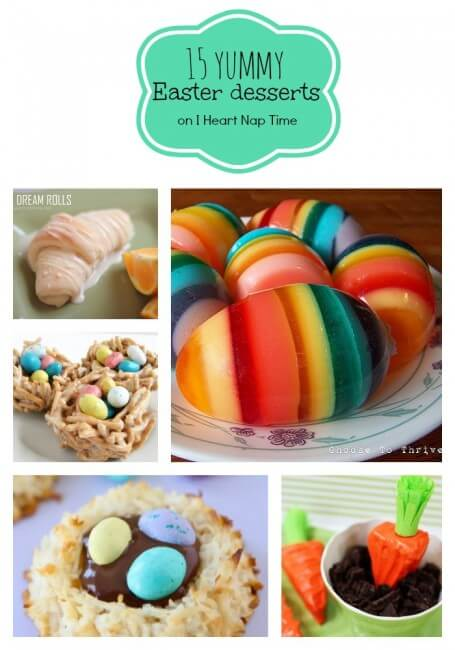 15 yummy Easter desserts on I Heart Nap Time
