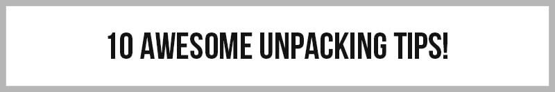 10 unpacking tips
